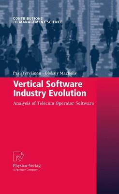Vertical Software Industry Evolution: Analysis of Telecom Operator Software - Contributions to Management Science (Hardback)