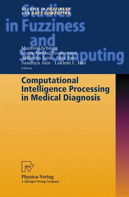 Computational Intelligence Processing in Medical Diagnosis - Studies in Fuzziness and Soft Computing 96 (Paperback)