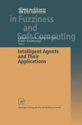 Intelligent Agents and Their Applications - Studies in Fuzziness and Soft Computing 98 (Paperback)