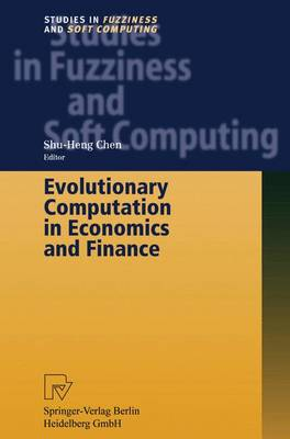 Evolutionary Computation in Economics and Finance - Studies in Fuzziness and Soft Computing 100 (Paperback)