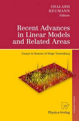 Recent Advances in Linear Models and Related Areas: Essays in Honour of Helge Toutenburg (Paperback)