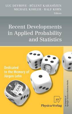 Recent Developments in Applied Probability and Statistics: Dedicated to the Memory of Jurgen Lehn (Hardback)