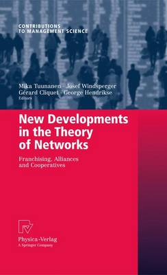 New Developments in the Theory of Networks: Franchising, Alliances and Cooperatives - Contributions to Management Science (Hardback)