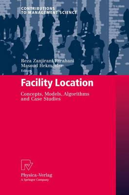Facility Location: Concepts, Models, Algorithms and Case Studies - Contributions to Management Science (Paperback)