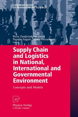Supply Chain and Logistics in National, International and Governmental Environment: Concepts and Models - Contributions to Management Science (Paperback)