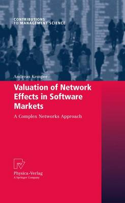 Valuation of Network Effects in Software Markets: A Complex Networks Approach - Contributions to Management Science (Paperback)