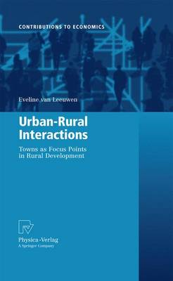 Urban-Rural Interactions: Towns as Focus Points in Rural Development - Contributions to Economics (Paperback)
