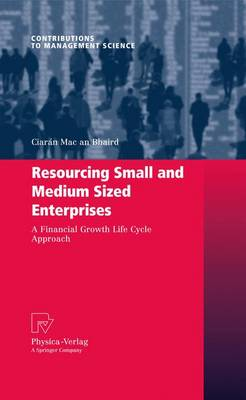 Resourcing Small and Medium Sized Enterprises: A Financial Growth Life Cycle Approach - Contributions to Management Science (Paperback)
