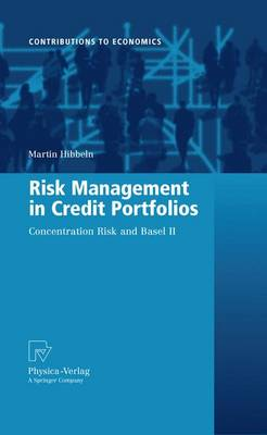 Risk Management in Credit Portfolios: Concentration Risk and Basel II - Contributions to Economics (Paperback)