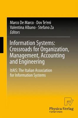 Information Systems: Crossroads for Organization, Management, Accounting and Engineering: ItAIS: The Italian Association for Information Systems (Paperback)