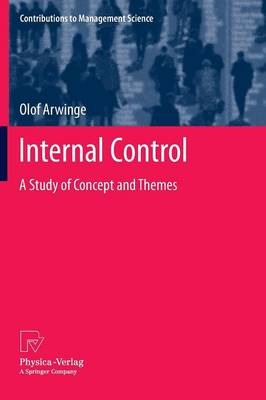 Internal Control: A Study of Concept and Themes - Contributions to Management Science (Paperback)