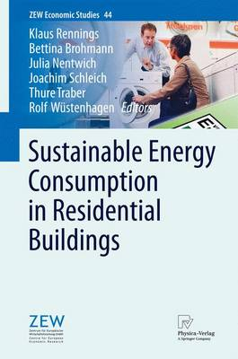 Sustainable Energy Consumption in Residential Buildings - ZEW Economic Studies 44 (Paperback)