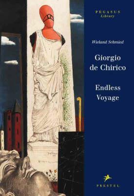Giorgio De Chirico: Endless Voyage - Pegasus Series (Hardback)