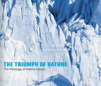 The Triumph of Nature: The Paintings of Helmut Ditsch (Hardback)