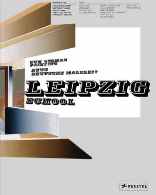 Leipzig School: New German Painting (Hardback)