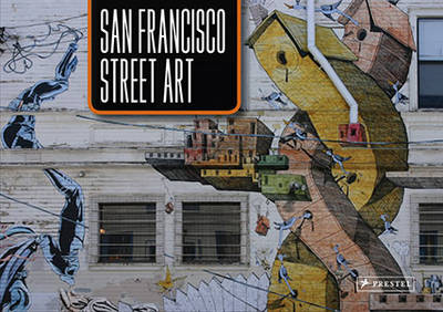 San Francisco Street Art (Hardback)