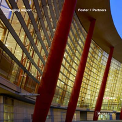 Beijing International Airport: Foster + Partners (Hardback)