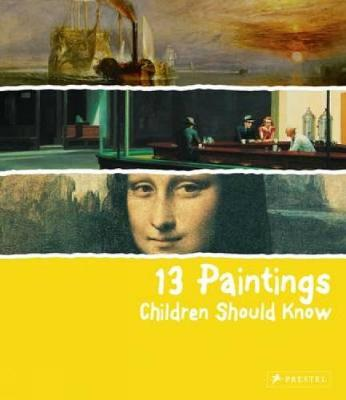 13 Paintings Children Should Know (Hardback)