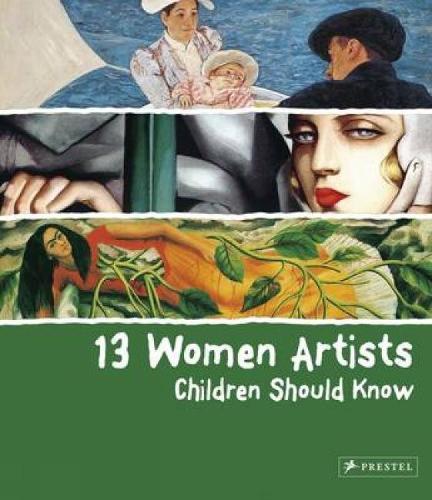 13 Women Artists Children Should Know (Hardback)