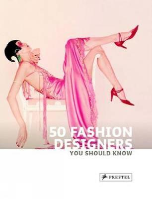 50 Fashion Designers You Should Know - 50's Series (Paperback)