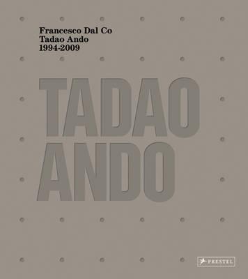 Tadao Ando: Works from 1994 to 2009 (Hardback)