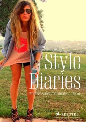 Style Diaries: World Fashion from Berlin to Tokyo (Hardback)