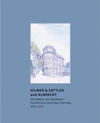 Hilmer & Sattler Und Albrecht: Architecture and Urban Planning 2004-2010 (Hardback)