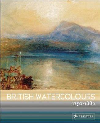 British Watercolours: 1750 - 1880 (Paperback)