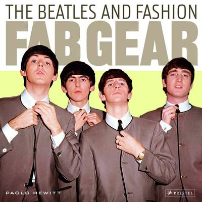 Fab Gear: The Beatles and Fashion (Hardback)