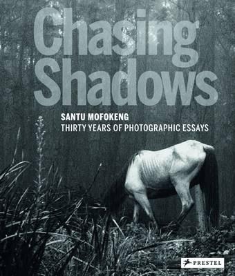 Chasing Shadows: Santu Mofokeng (Hardback)