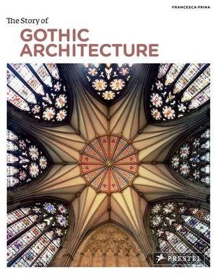 The Story of Gothic Architecture (Paperback)