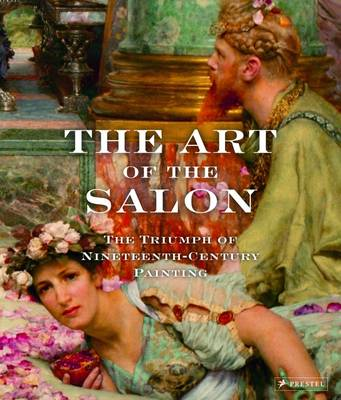 The Art of the Salon: The Triumph of 19th-Century Painting (Hardback)