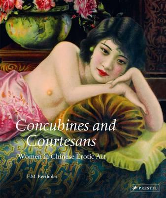 Concubines and Courtesans: Women in Chinese Erotic Art (Hardback)