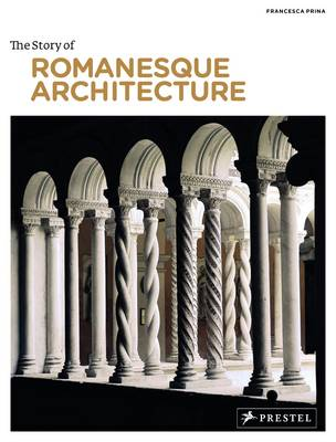 The Story of Romanesque Architecture (Paperback)
