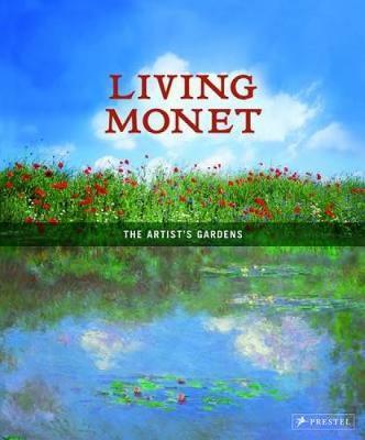 Living Monet: The Artist's Gardens (Hardback)