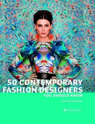 50 Contemporary Fashion Designers You Should Know - 50 You Should Know (Paperback)
