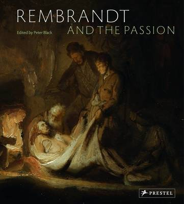 Rembrandt and the Passion (Hardback)