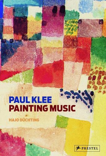 Paul Klee: Painting Music (Paperback)