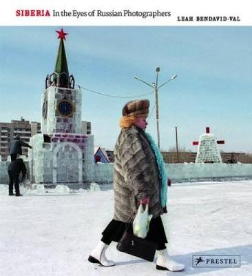 Siberia: In the Eyes of Russian Photographers (Hardback)