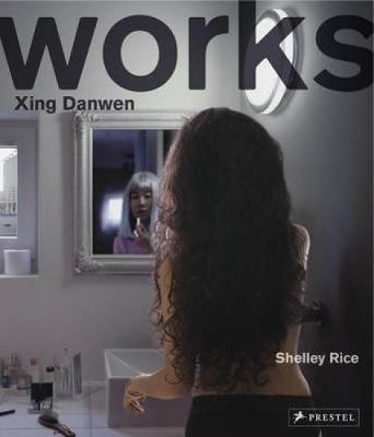 Xing Danwen: Works (Hardback)