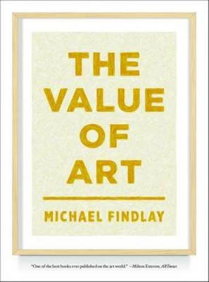 The Value of Art: Money, Power, Beauty (Paperback)