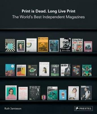 Print is Dead. Long Live Print (Hardback)