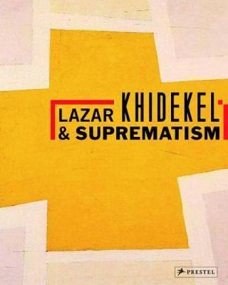 Lazar Khidekel and Suprematism (Hardback)