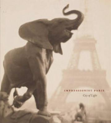 Impressionist Paris: City of Light (Hardback)
