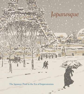 Japanesque: The Japanese Print in the Era of Impressionism (Hardback)
