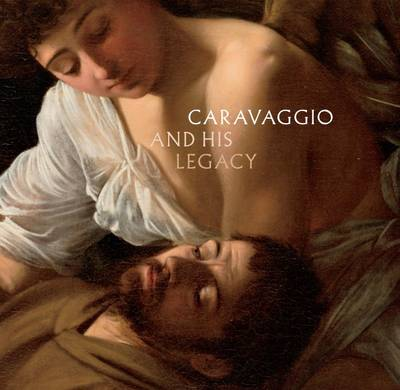 Caravaggio and His Legacy (Hardback)