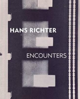 Hans Richter: Encounters (Hardback)