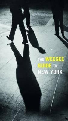 Weegee Guide to New York (Paperback)