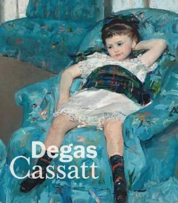 Degas/Cassatt (Hardback)
