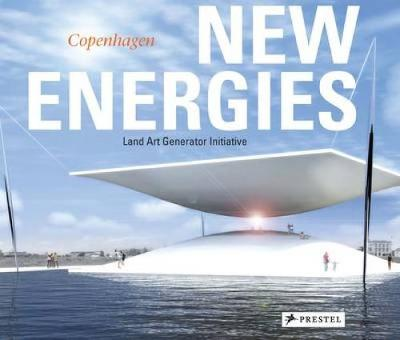 New Energies: Land Art Generator Initiative, Copenhagen (Hardback)